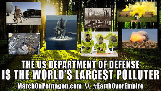Several pictures of heavily polluting military activities. Caption: The US Department of Defense is the World's Largest Polluter. Hashtag: #EarthOverEmpire. Website: marchonpentagon.com