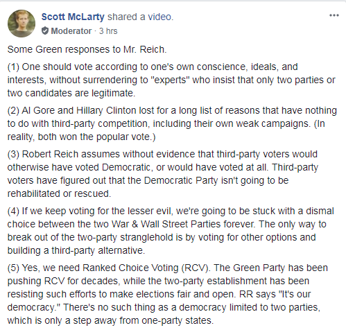 Scott McLarty's post from 4/20/18 to the Green Party of the United States page on Facebook:Some Green responses to Mr. Reich.  (1) One should vote according to one's own conscience, ideals, and interests, without surrendering to